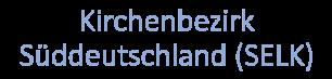 Kirchenbezirk Süddeutschland - Selbständige Evangelisch-Lutherische Kirche (SELK)